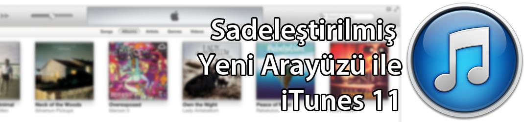 Sadeleştirilmiş Arayüzü ile iTunes 11