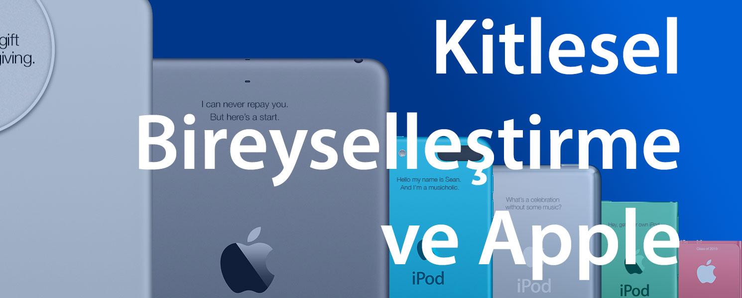Kitlesel Bireyselleştirme ve Apple