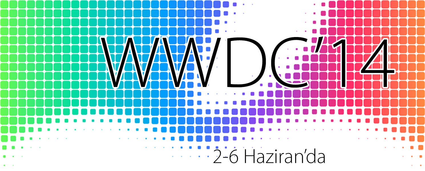 World Wide Developers Conference 2014 Haziran'da
